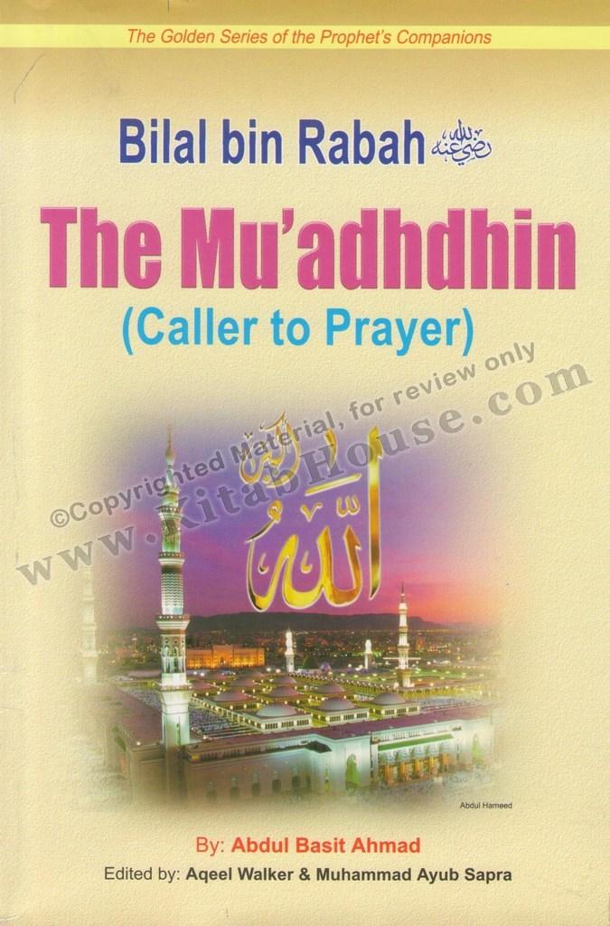 Bilal bin Rabah (R) The Muadhdhin