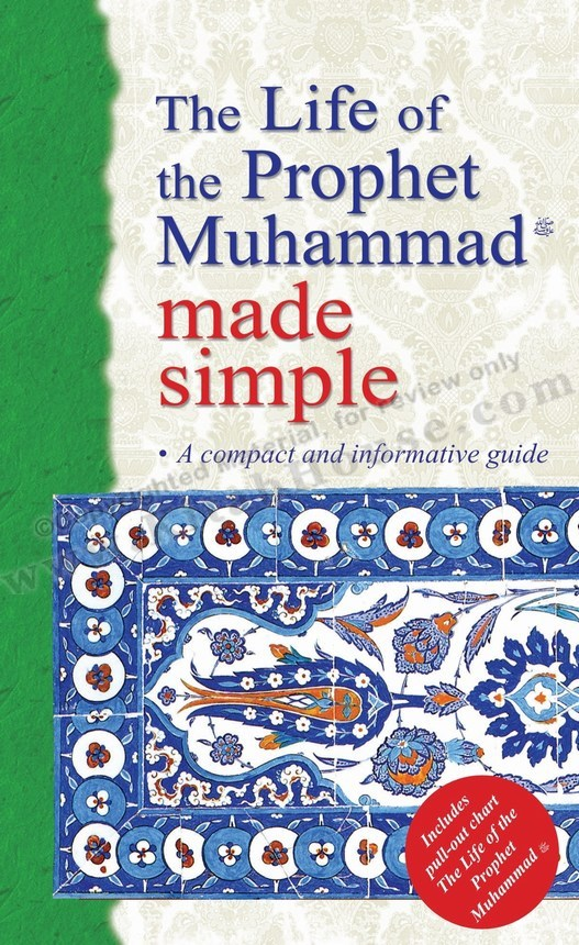 Life of the Prophet Muhammad Made Simple (Includes Pull-out Chart)