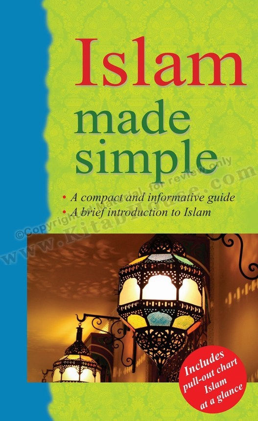 Islam Made Simple (Includes Pull-out Chart, Islam at a Glance)