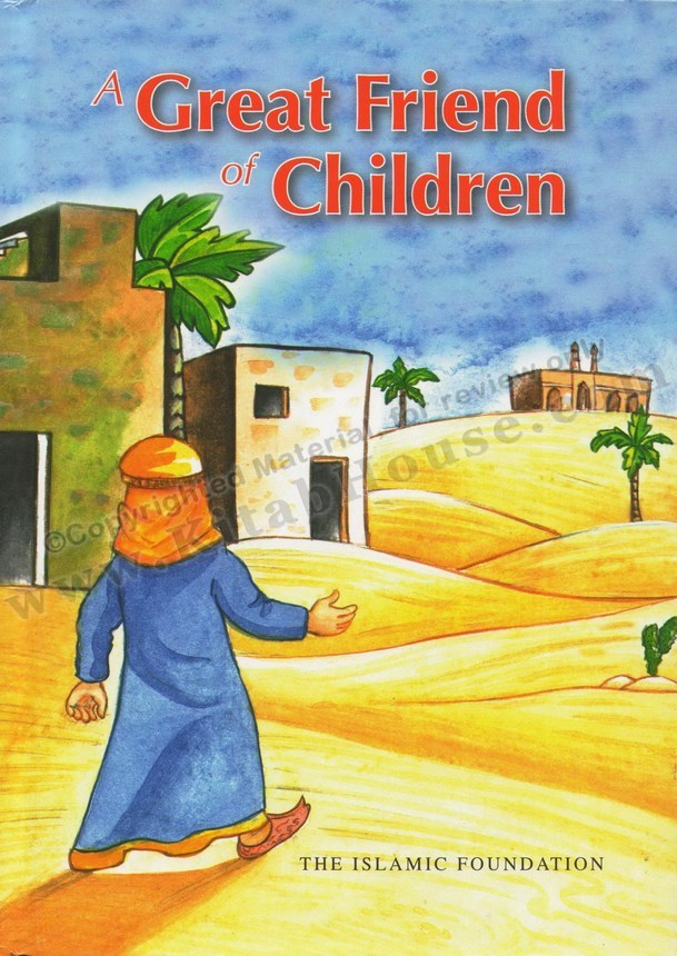 A Great Friend of Children, Stories of Prophet's Love with Children