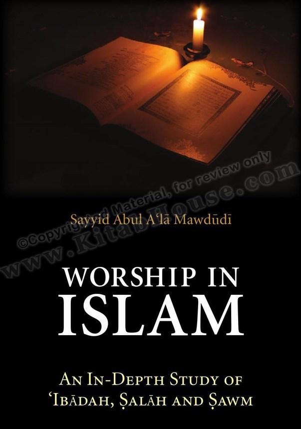 Worship in Islam - An In-Depth Study of Ibadah, Salah and Sawm