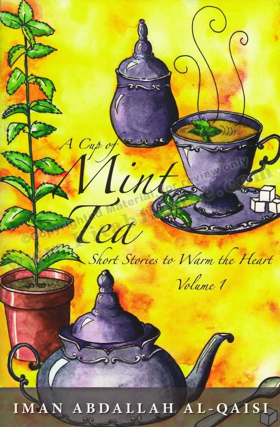 A Cup of Mint Tea, Vol 1 (Short Stories to Warm the Heart)