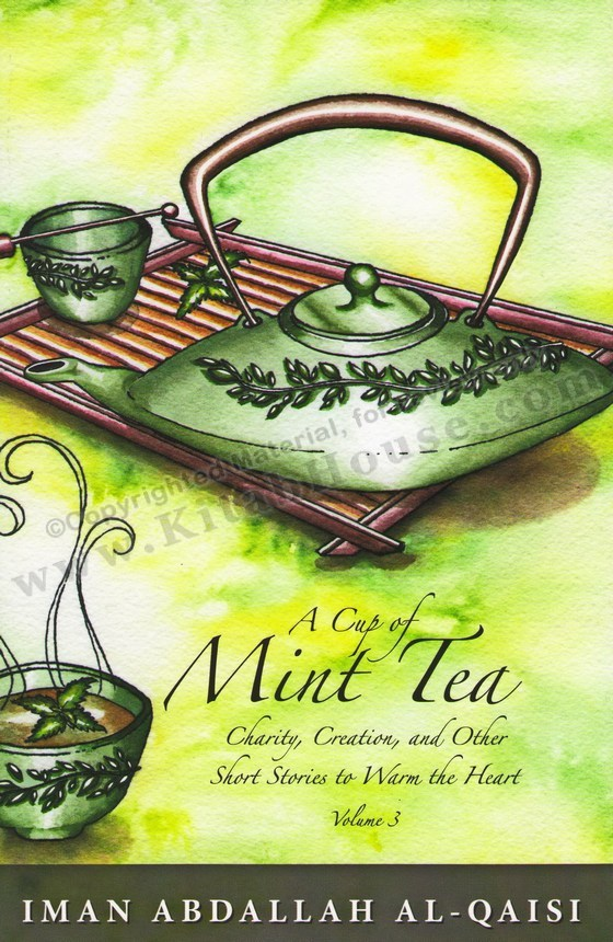 A Cup of Mint Tea, Vol 3 (Short Stories to Warm the Heart)