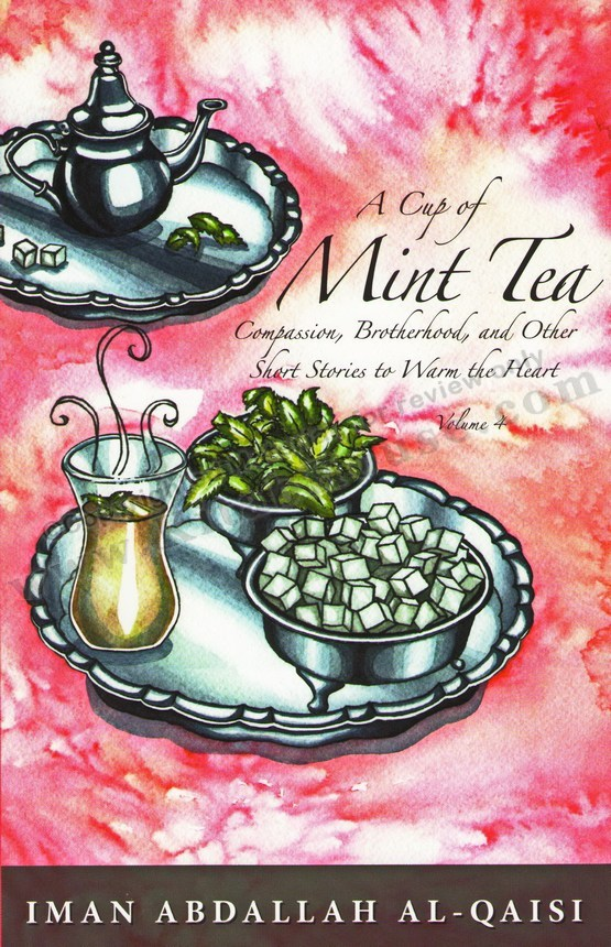 A Cup of Mint Tea, Vol 4 (Short Stories to Warm the Heart)
