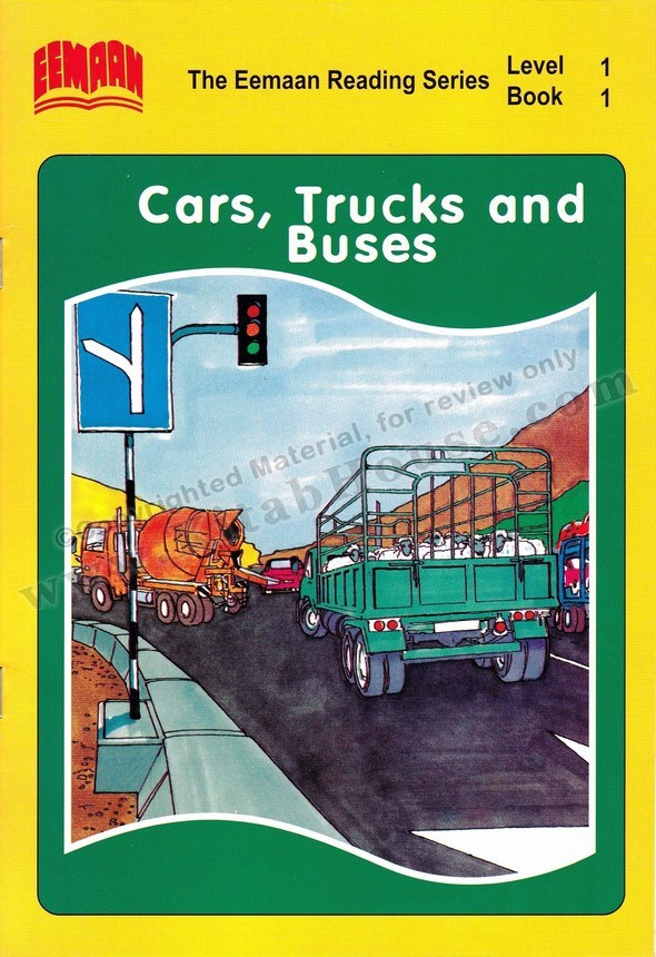 Eemaan Reading Series, Level 1, Book 1 - Cars Trucks and Buses