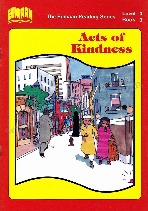 Eemaan Reading Series, Level 3, Book 3 - Acts of Kindness