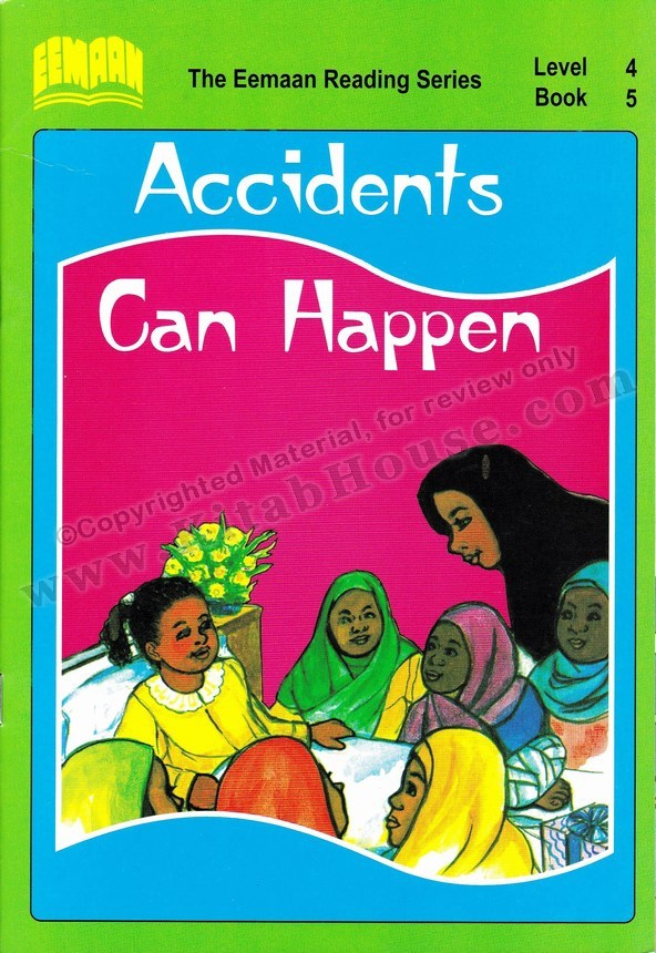 Eemaan Reading Series, Level 4, Book 5 - Accidents Can Happen