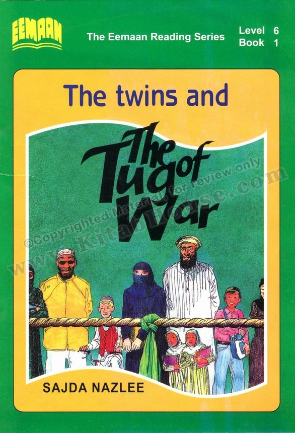 Eemaan Reading Series, Level 6 Book 1 - The twins and The Tug War
