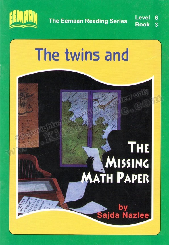 Eemaan Reading Series, Level 6 Book 3 - The twins and The Missing Math Paper