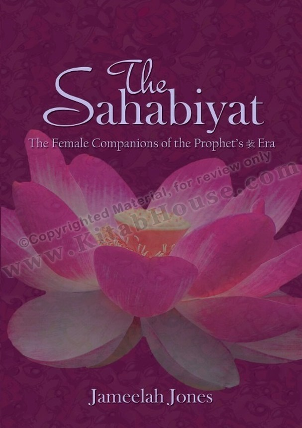 Sahabiyat (RA), The Female Companions of the Prophet's Era
