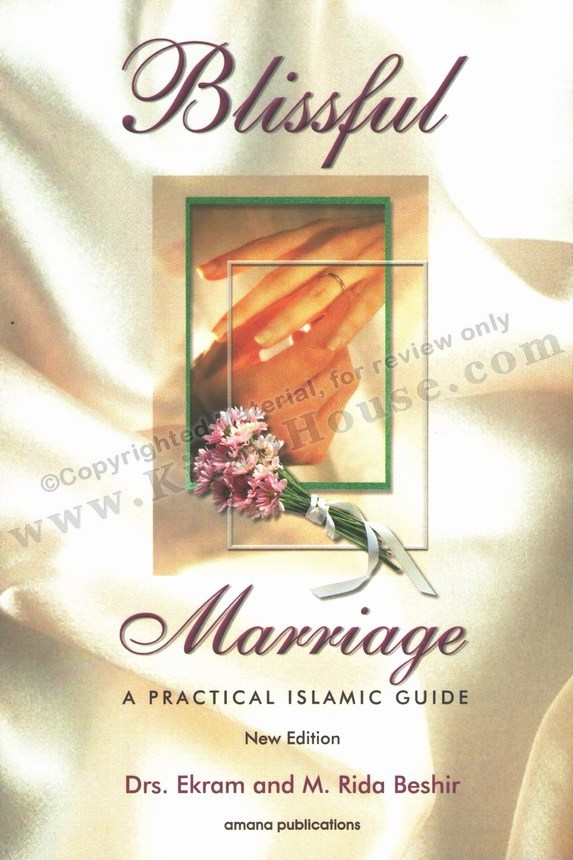 Blissful Marriage, A Practical Islamic Guide (New Edition)