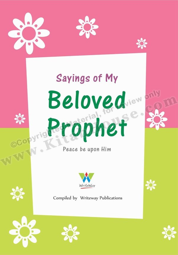 Sayings of My Beloved Prophet (Peace Be Upon Him)