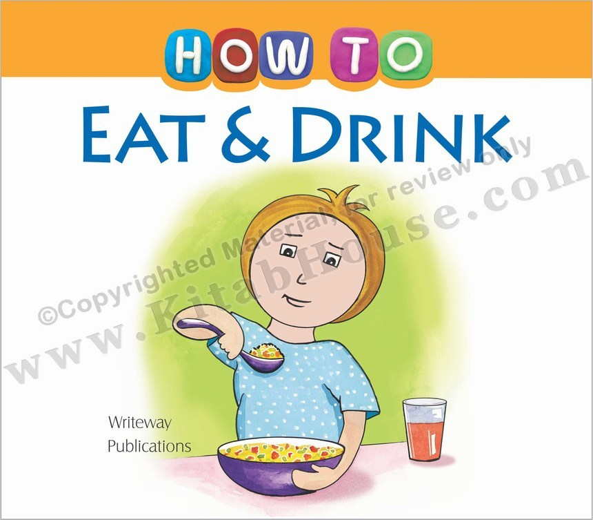 How To Eat & Drink