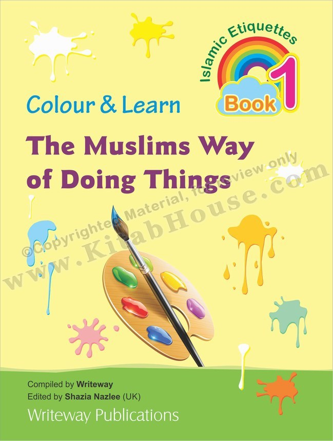 Colour & Learn About Muslim Ways of Doing Things