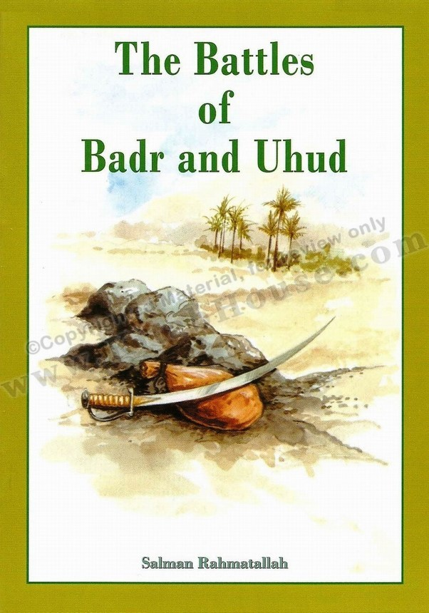 Battles of Badr and Uhud, The